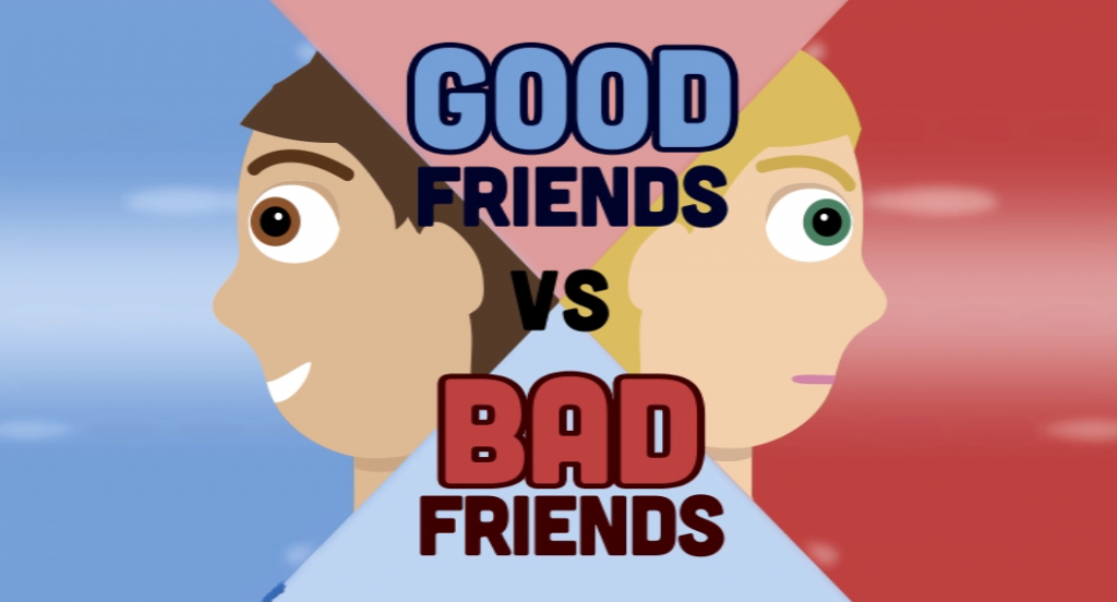 Good friends vs bad friends